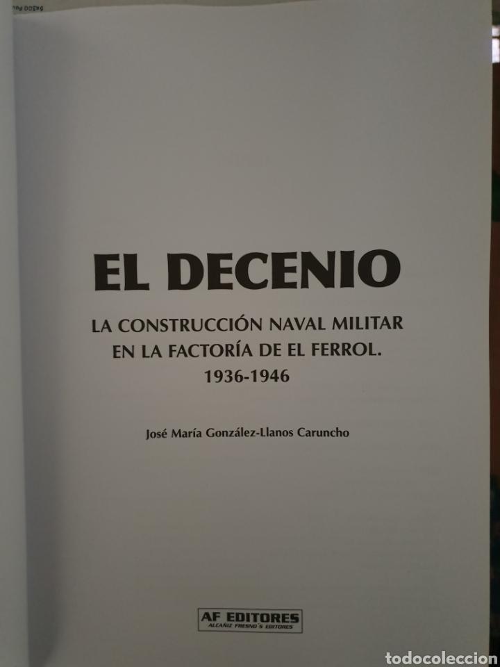 Libros: EL DECENIO. LA CONSTRUCCION NAVAL MILITAR EN LA FACTORIA FERROL 1936-1946 - Foto 4 - 210064323