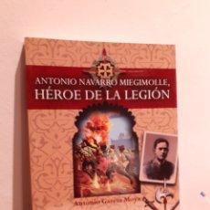 Libros: HÉROE DE LA LEGIÓN-ANTONIO NAVARRO MIEGIMOLLE. Lote 210274157