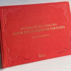 Libros: RECUERDOS DE UNA GUERRA CIVIL: ALBUM DEL BLOQUEO DE PAMPLONA. Lote 210348008