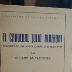 Libros: LIBRO EL CARDENAL JULIO ALBERONI, POR LUCIANO DE TAXONERA, EDITORIAL NACIONAL. Lote 210402835
