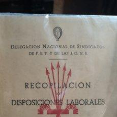 Libros: LIBRO DE LA DELEGACIÓN NACIONAL DE SINDICATOS FET Y DE LAS JON'S RECOPILACIÓN DE DISPOSICIONES LABOR. Lote 210403247