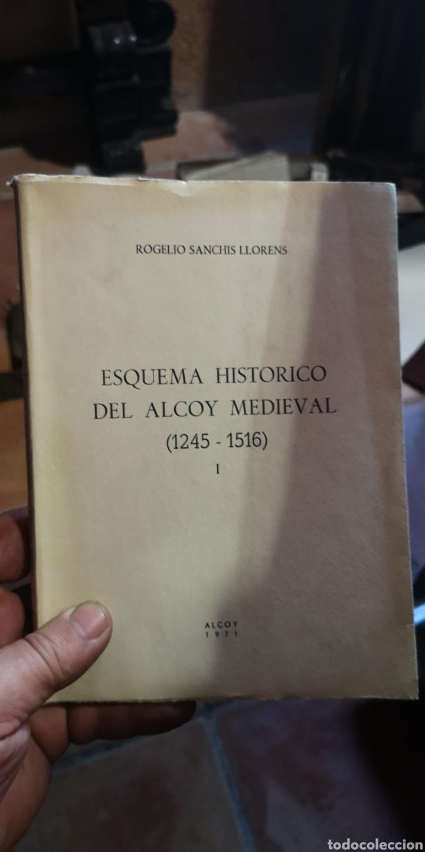LIBRO ESQUEMA HISTÓRICO DE ALCOY MEDIEVAL 1245 A 1516 ROGELIO SANCHÍS LLORENS (Libros Nuevos - Historia - Historia de España)