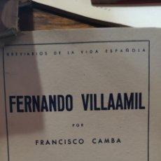 Libros: LIBRO DE FERNANDO VILLAAMIL POR FRANCISCO CAMBA EDITORIAL NACIONAL 1944. Lote 210405290