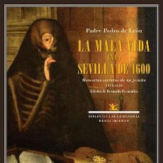 Libros: LA MALA VIDA EN LA SEVILLA DE 1600. PADRE PEDRO DE LEÓN. Lote 210425948