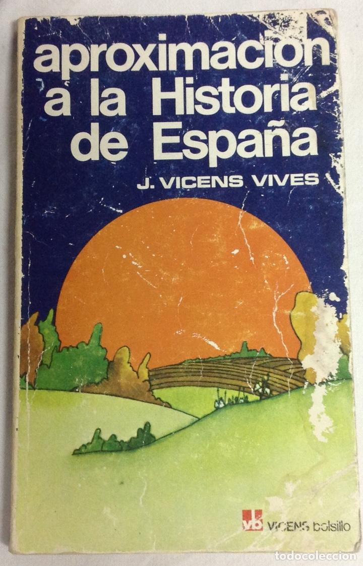 APROXIMACIÓN A LA HISTORIA DE ESPAÑA. VICENS VIVES. VICENS BOLSILLO (Libros Nuevos - Historia - Historia de España)