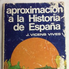 Libros: APROXIMACIÓN A LA HISTORIA DE ESPAÑA. VICENS VIVES. VICENS BOLSILLO. Lote 210526843