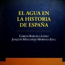 Libros: BARCIELA, CARLOS (Y) MELGAREJO, JOAQUIN [ED.]. EL AGUA EN LA HISTORIA DE ESPAÑA. 2000.. Lote 210674352
