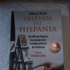Libros: DELENDA EST HISPANIA. ALBERT PONT. CARTA BLANCA VIENA EDICIONS. 2012.. Lote 210799811