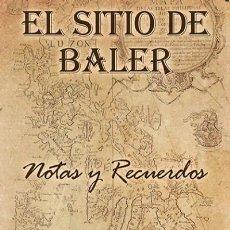 Libros: EL SITIO DE BALER POR SATURNINO MARTIN CEREZO EDICIONES EAS GASTOS DE ENVIO GRATIS. Lote 210937670