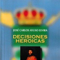 Libros: DECISIONES HEROICAS (J.C. AYUSO ELVIRA) F.U.E. 2020. Lote 211425720