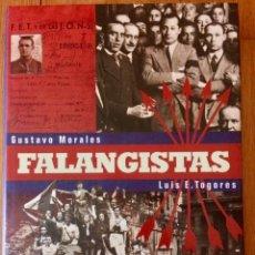 Libros: FALANGISTAS. GUSTAVO MORALES Y LUIS TOGORES. NUEVO. Lote 212701411