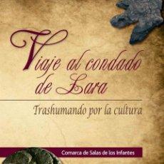 Libros: VIAJE AL CONDADO DE LARA. COMARCA SALAS DE LOS INFANTES. ANTONIO PALACIOS - NUEVO PARA REGALAR. Lote 230091925