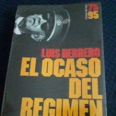 Libros: EL OCASO DEL RÉGIMEN,DEL ASESINATO DE CARRERO A LA MUERTE DE FRANCO.. Lote 213811553
