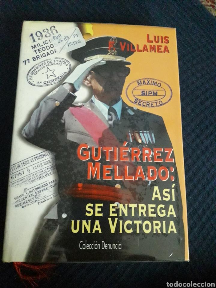 GUTIÉRREZ MELLADO: ASÍ SE ENTREGA UNA VICTORIA. (Libros Nuevos - Historia - Historia de España)