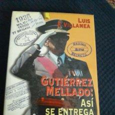 Libros: GUTIÉRREZ MELLADO: ASÍ SE ENTREGA UNA VICTORIA.. Lote 213813027