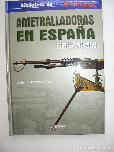 AMETRALLADORAS EN ESPAÑA 1867-1936 (Libros Nuevos - Historia - Historia de España)