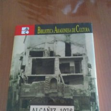 Libros: LIBRO ALCAÑIZ 1938 EL BOMBARDEO OLVIDADO. Lote 215289223