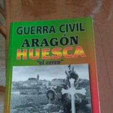 Libros: GUERRA CIVIL ARAGON HUESCA. Lote 215292240
