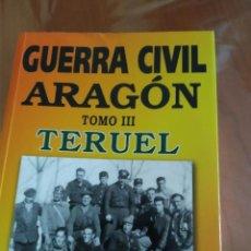 Libros: LIBRO GUERRA CIVIL ARAGON.TERUEL. Lote 215294058