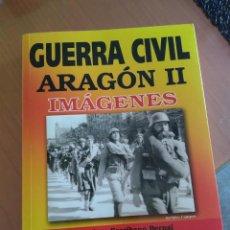 Libros: LIBRO GUERRA CIVIL ARAGON II IMAGENES. Lote 215320875
