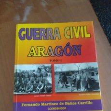 Libros: LIBRO LA GUERRA CIVIL ARAGON TOMO I. Lote 215323638