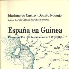 Libros: MARIANO DE CASTRO, DONATO NDONGO - ESPAÑA EN GUINEA. Lote 238122370