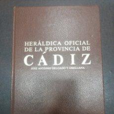 Libros: HERÁLDICA OFICIAL DE LA PROVINCIA DE CÁDIZ, JOSÉ ANTONIO DELGADO Y ORELLANA. Lote 217355880