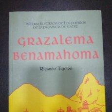 Libros: HISTORIA ILUSTRADA DE LOS PUEBLOS DE LA PROVINCIA DE CÁDIZ, GRAZALEMA BENAMAHOMA DE RICARDO TEJEIRO. Lote 217372911
