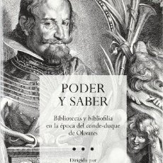 Libros: PODER Y SABER: BIBLIOTECAS Y BIBLIOFILIA EN LA ÉPOCA DEL CONDE-DUQUE DE OLIVARES CENTRO DE ESTUDIOS. Lote 218653546