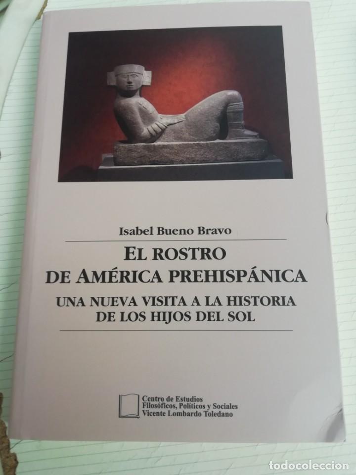 EL ROSTRO DE AMÉRICA PREHISPÁNICA DE ISABEL BUENO BRAVO (Libros Nuevos - Historia - Historia de España)