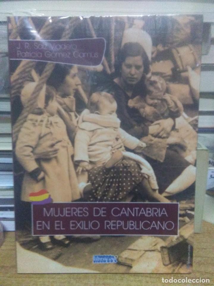 J.R.SAIZ/PATRICIA GOMEZ.MUJERES DE CANTABRIA EN EL EXILIO REPUBLICANO.LIBRUCOS (Libros Nuevos - Historia - Historia de España)