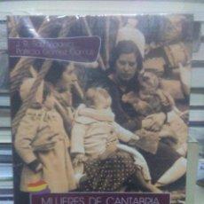 Livres: J.R.SAIZ/PATRICIA GOMEZ.MUJERES DE CANTABRIA EN EL EXILIO REPUBLICANO.LIBRUCOS. Lote 218749636