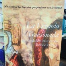 Libros: LA LEYENDA TRAICIONADA-LA VERDADERA HISTORIA DE BELLIDO DOLFOS-ENRIQUE SÁNCHEZ SOTELO,EDITA DE LIBRU. Lote 218781256