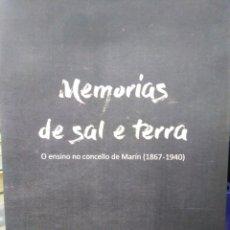 Libros: MEMORIAS DE SAL E TERRA-O ENSINO CONCELLO DE MARIN(1867/1940)CELSO XAVIER,XOSE M.MOREIRA,PONTEVEDRA,. Lote 218785457