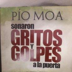 Libri: PIO MOA. SONARON GRITOS Y GOLPES A LA PUERTA. Lote 218895827
