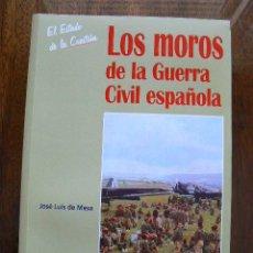 Libros: LOS MOROS DE LA GUERRA CIVIL ESPAÑOLA. Lote 219000792