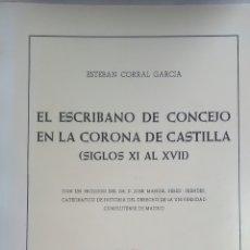 Libros: EL ESCRIBANO DE CONCEJO EN LA CORONA DE CASTILLA. SIGLOS XI AL XVII.. Lote 219076576