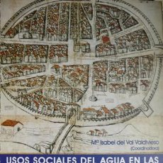 Libros: VAL, Mª ISABEL DEL [COORD]. USOS SOCIALES DEL AGUA EN LAS CIUDADES HISPÁNICAS DE LA EDAD MEDIA. 2002. Lote 219118600