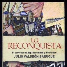 Libros: VALDEÓN, JULIO. LA RECONQUISTA. EL CONCEPTO DE ESPAÑA: UNIDAD Y DIVERSIDAD. 2006.. Lote 219118925
