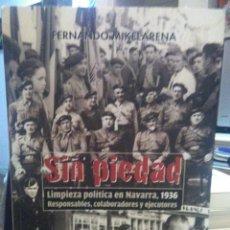 Libros: FERNANDO MIKELARENA. SIN PIEDAD .(NAVARRA .1936).PAMIELA. Lote 254839995