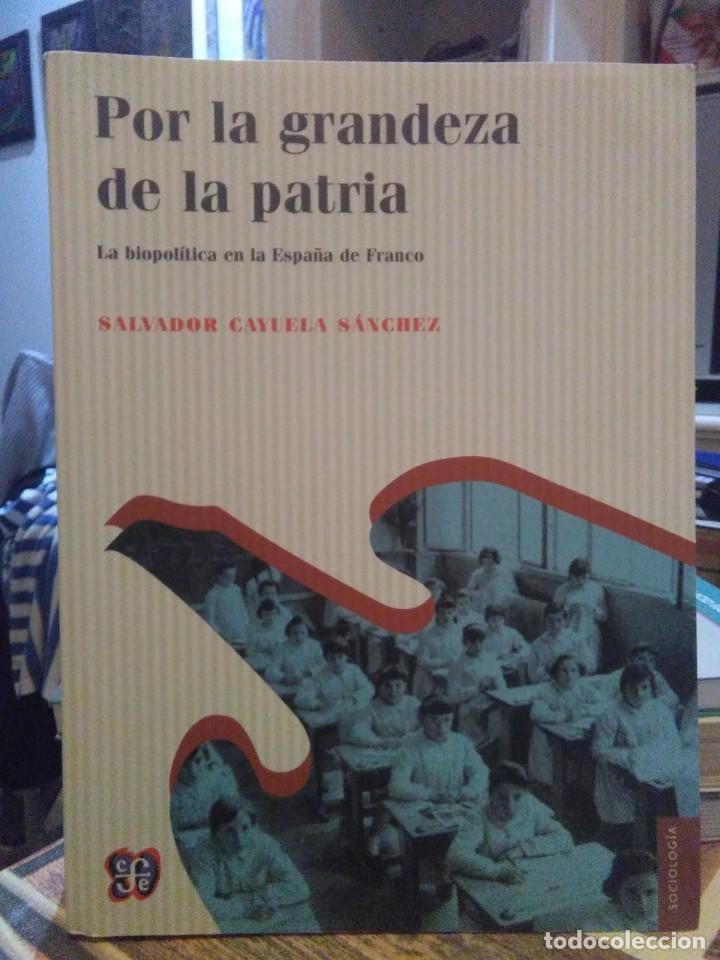 SALVADOR CAYUELA.POR LA GRANDEZA DE LA PATRIA.CFE (Libros Nuevos - Historia - Historia de España)