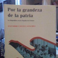 Libros: SALVADOR CAYUELA.POR LA GRANDEZA DE LA PATRIA.CFE. Lote 219135151
