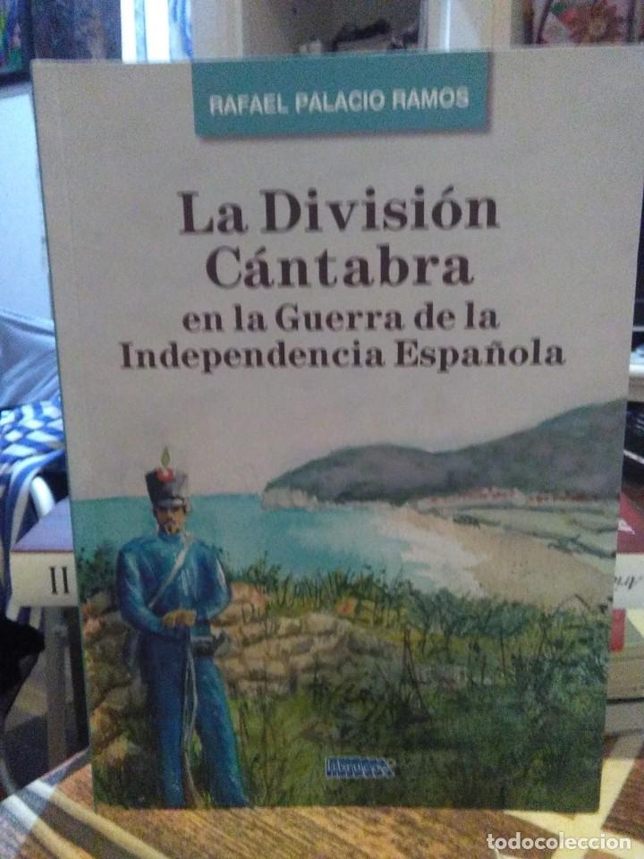 RAFAEL PALACIO.LA DIVISIÓN CÁNTABRA EN LA GUERRA DE.LA INDEPENDENCIA(1808-1813).LIBRUCOS (Libros Nuevos - Historia - Historia de España)