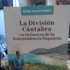 Libros: RAFAEL PALACIO.LA DIVISIÓN CÁNTABRA EN LA GUERRA DE.LA INDEPENDENCIA(1808-1813).LIBRUCOS. Lote 219135531