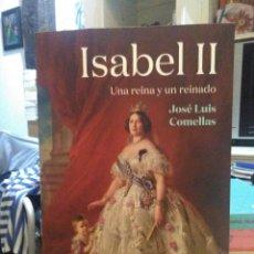 Libros: JOSE LUIS COMELLAS.ISABEL II(UNA REINA Y UN REINADO).ARIEL. Lote 219135875