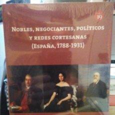 Libros: VARIOS AUTORES.NOBLES,NEGOCIANTES,POLÍTICOS Y REDES CORTESANAS(ESPAÑA 1788-1931).EDICIONES 19. Lote 219136252
