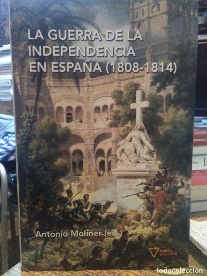 ANTONIO MOLINER.LA GUERRA DE LA LNDEPENDENCIA EN ESPAÑA(1808-1814).NABLA EDICIONES (Libros Nuevos - Historia - Historia de España)