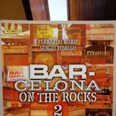 Libros: BARCELONA ON THE ROCKS 2- BARES DE BARCELONA + PUNK 77!. Lote 219389773