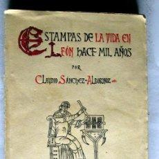 Libros: ESTAMPAS DE LA VIDA EN LEON DURANTE EL SIGLO X - C.SANCHEZ ALBORNOZ-1ª ED. 1926. Lote 219475183