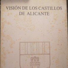 Libros: VISIÓN DE LOS CASTILLOS DE ALICANTE. Lote 219583722